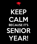 keep calm senior year